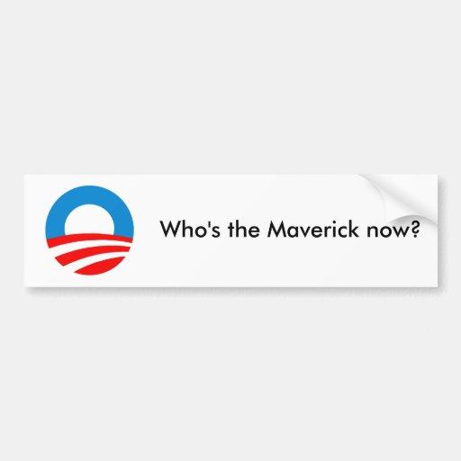 Who's the Maverick now? Bumper Sticker