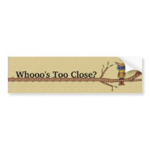 Who's Too Close Fancy Owl Branch Bumper Sticker