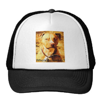 """""""Who's yo daddy?"""" Trucker Hat with Good Ole' Dog"""