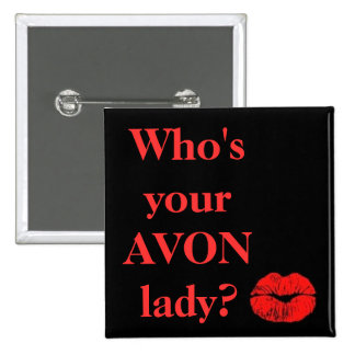 Who's Your AVON Lady? Pinback Buttons