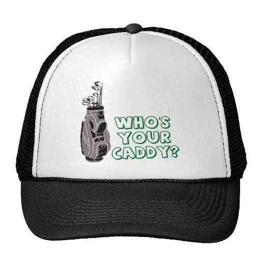 Who's Your Caddy? Hats