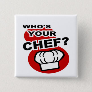 Who's Your Chef? Button