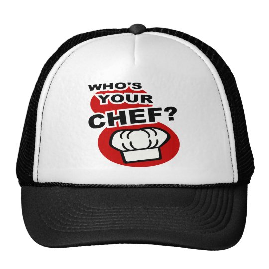 Who's Your Chef? Trucker Hat