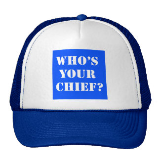 Who's Your Chief? Ball Cap Trucker Hat