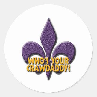 Who's Your Crawdaddy? Classic Round Sticker