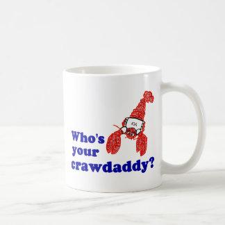 Who's Your Crawdaddy? Classic White Coffee Mug
