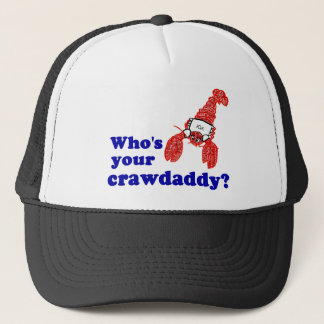 Who's Your Crawdaddy? Trucker Hat