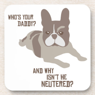 Who's Your Daddy? Coasters