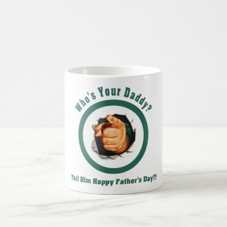 Who's Your Daddy? Father's Day Mug