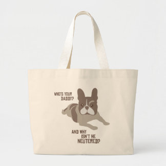 Who's Your Daddy? Large Tote Bag