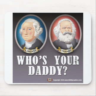 Whos Your Daddy Mousepad