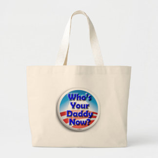 Who's Your Daddy Now? Canvas Bag