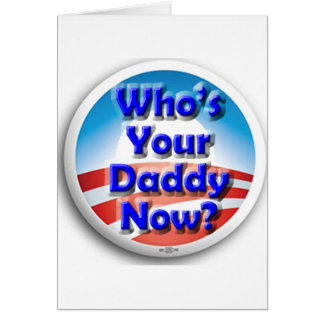 Who's Your Daddy Now? Card