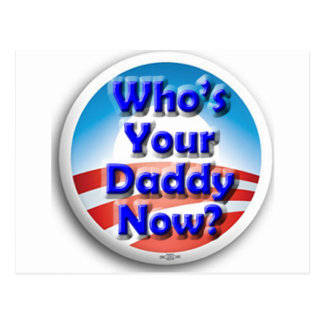 Who's Your Daddy Now? Postcard