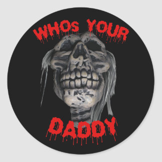 Who's Your Daddy Skull Sticker