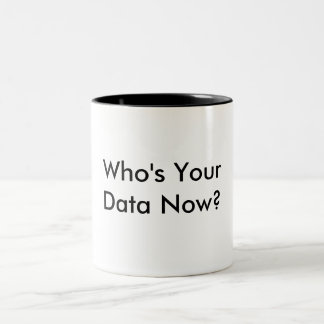 Who's Your Data Coffee Mug. Two-Tone Coffee Mug