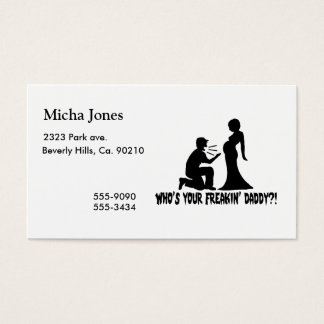 Who's Your Freakin Daddy Business Card