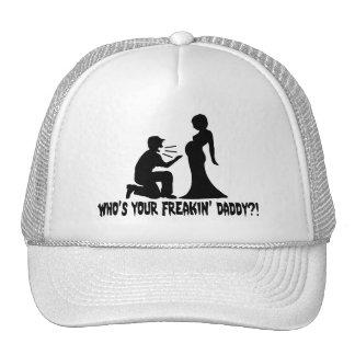 Who's Your Freakin Daddy Trucker Hat