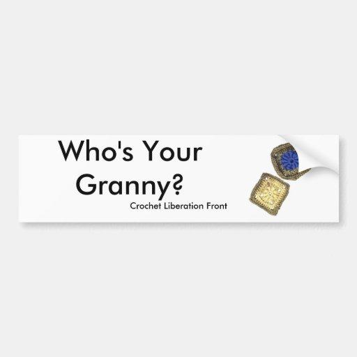 Who's Your Granny? Crochet Liberation Front Bumper Sticker