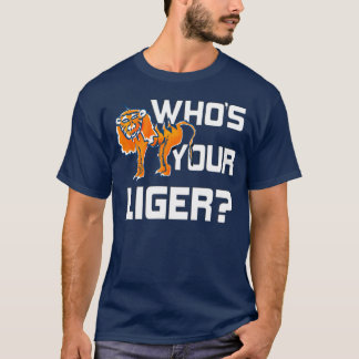 Who's Your Liger? T-Shirt