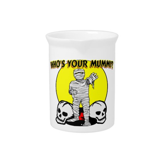 Who's Your Mummy Drink Pitcher