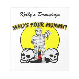 Who's Your Mummy Notepad