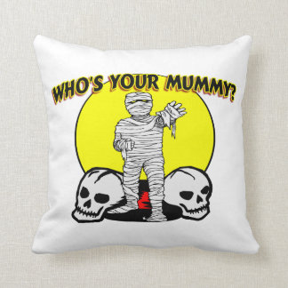 Who's Your Mummy Throw Pillow