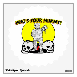 Who's Your Mummy Wall Sticker