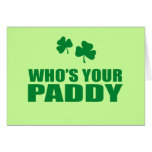 WHO'S YOUR PADDY GREETING CARD