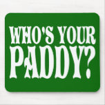 Who's Your Paddy Mouse Mats
