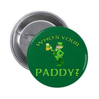 Who's Your Paddy? St Patricks Day Humor Pinback Button
