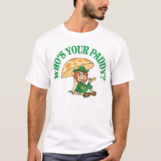 Who's Your Paddy Under Mushroom T-Shirt