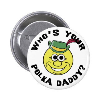 Who's Your Polka Daddy? Pin
