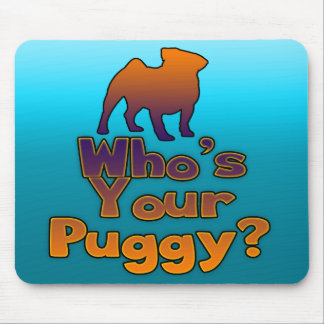 Who's your Puggy? Mouse Pad