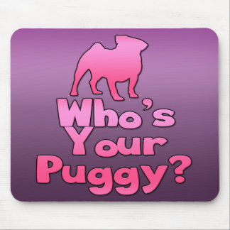 Who's your Puggy? (Pink) Mouse Pad