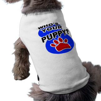 Who's Your Puppy? Shirt
