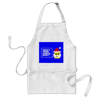 Who's Your Santa, Baby? Adult Apron
