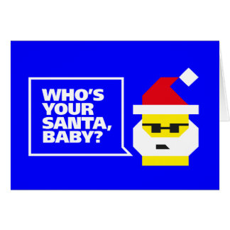 Who's Your Santa, Baby? Card