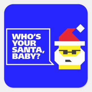 Who's Your Santa, Baby? Square Sticker