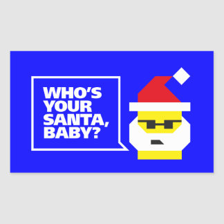 Who's Your Santa, Baby? Rectangle Sticker