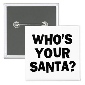 Who's Your Santa? Buttons