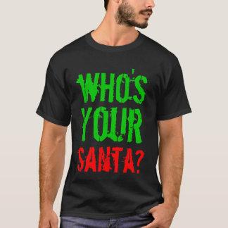 Who's Your Santa? Christmas, gift, shirt, fun T-Shirt