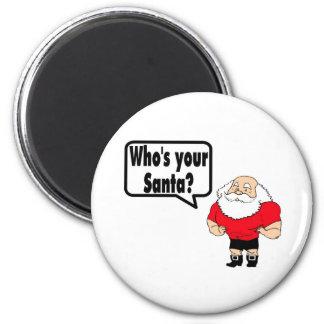 Whos Your Santa Santa 2 Inch Round Magnet