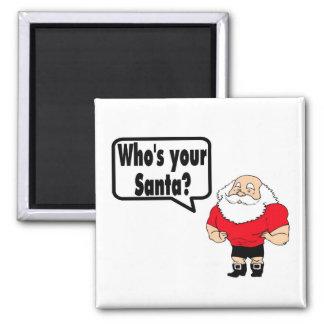 Whos Your Santa Santa 2 Inch Square Magnet