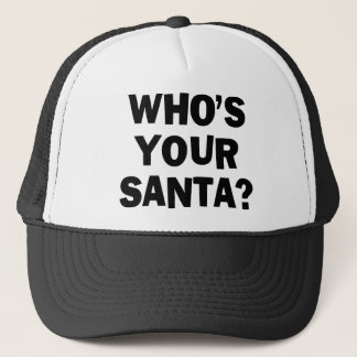 Who's Your Santa? Trucker Hat