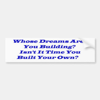 Whose Dreams?  Bumper Stickers, Post Cards Bumper Sticker