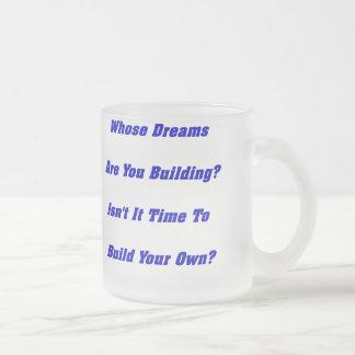 Whose Dreams?  Mug