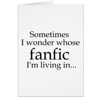 Whose Fanfic? Greeting Cards