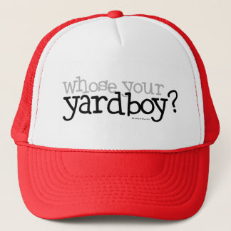 Whose your Yardboy? Trucker Hat