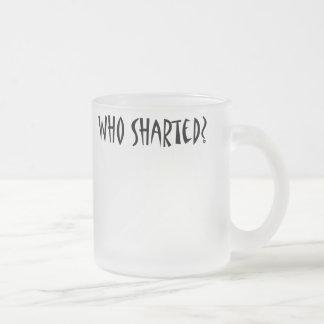 WhoSharted2 Frosted Glass Coffee Mug